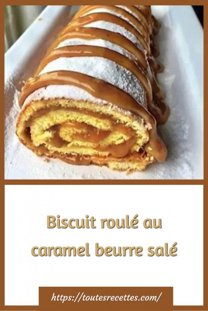 Comment préparer le Biscuit roulé au caramel beurre salé