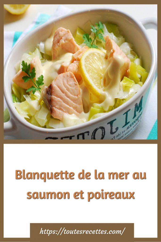 Comment préparer la Blanquette de la mer au saumon et poireaux