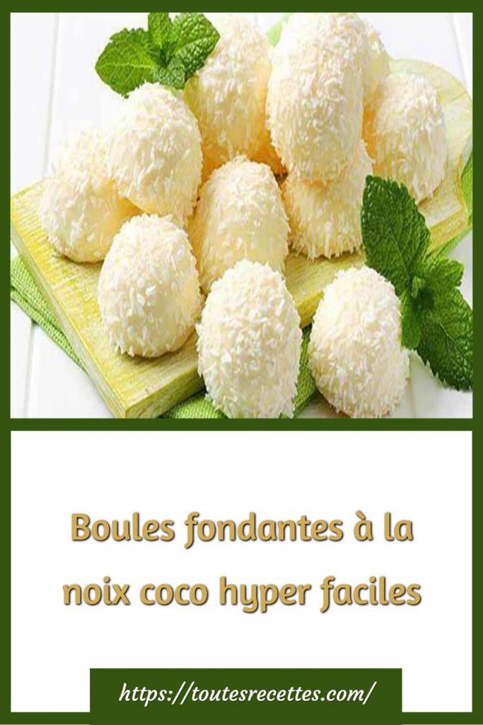 Comment préparer les Boules fondantes à la noix coco