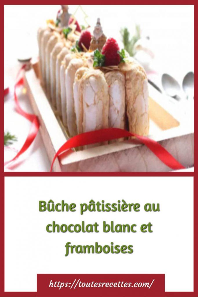 Comment préparer la Bûche pâtissière au chocolat blanc et framboises