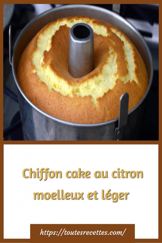 Comment préparer la Chiffon cake au citron moelleux et léger