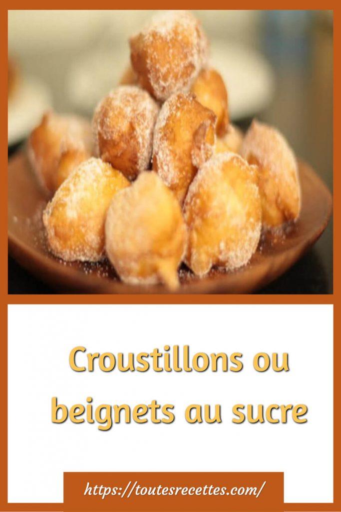 Comment préparer les Croustillons ou beignets au sucre