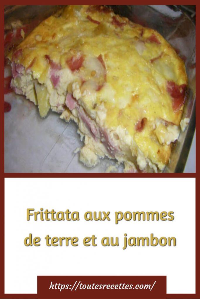Comment préparer la Frittata aux pommes de terre et au jambon