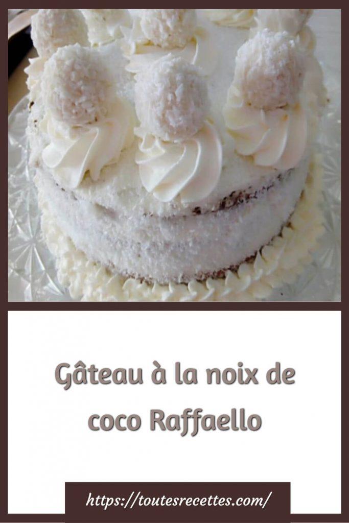 Comment préparer le Gâteau à la noix de coco Raffaello