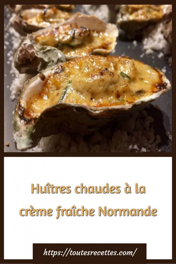 Comment préparer les Huîtres chaudes à la crème fraîche Normande