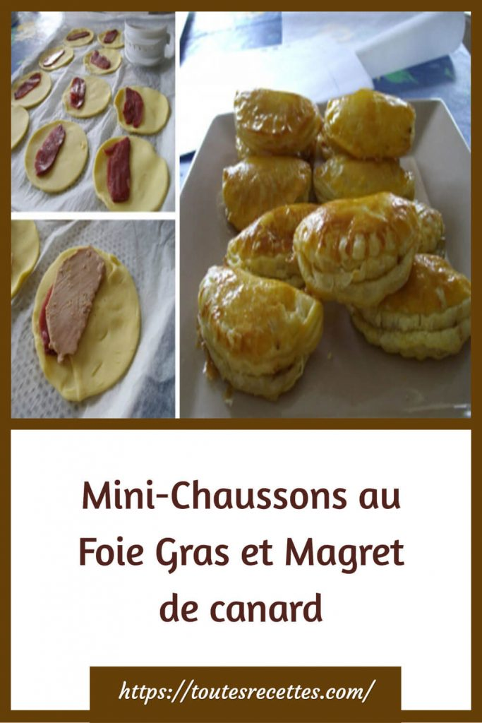 Comment préparer les Mini-Chaussons au Foie Gras et Magret de canard