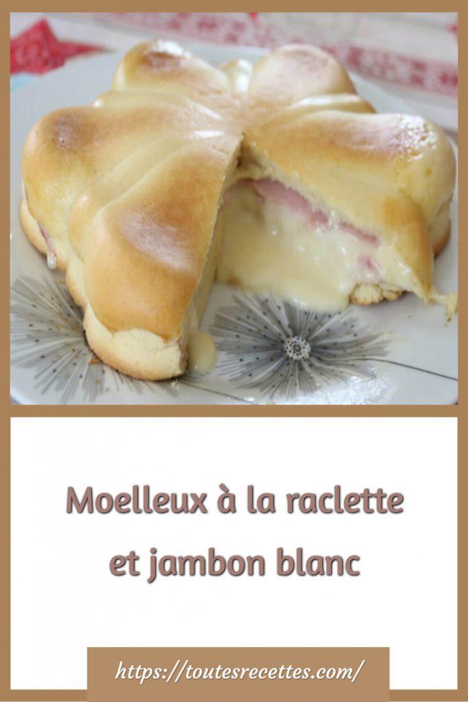 Comment préparer le Moelleux à la raclette et jambon blanc