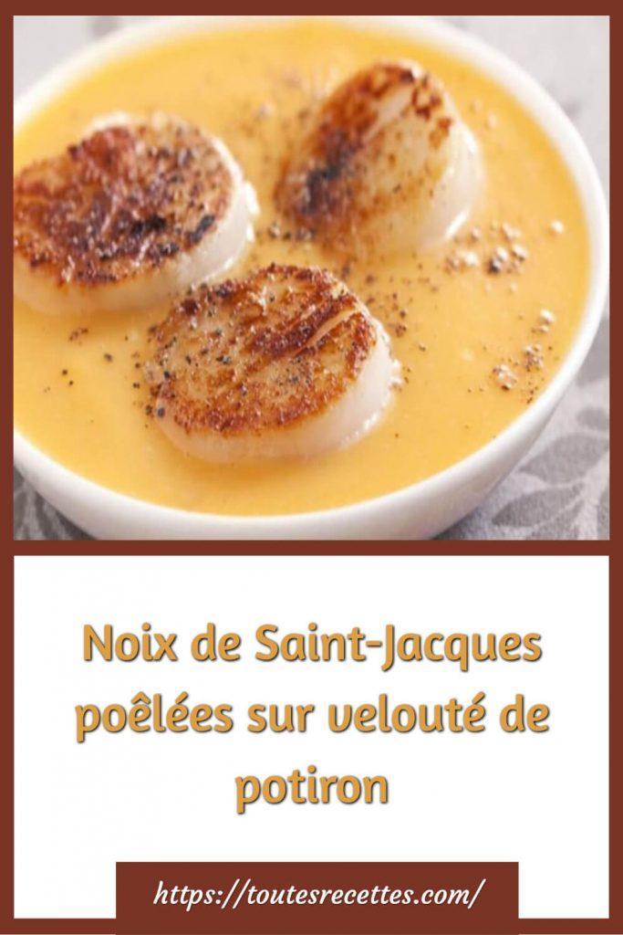 Comment préparer des Noix de Saint-Jacques poêlées sur velouté de potiron