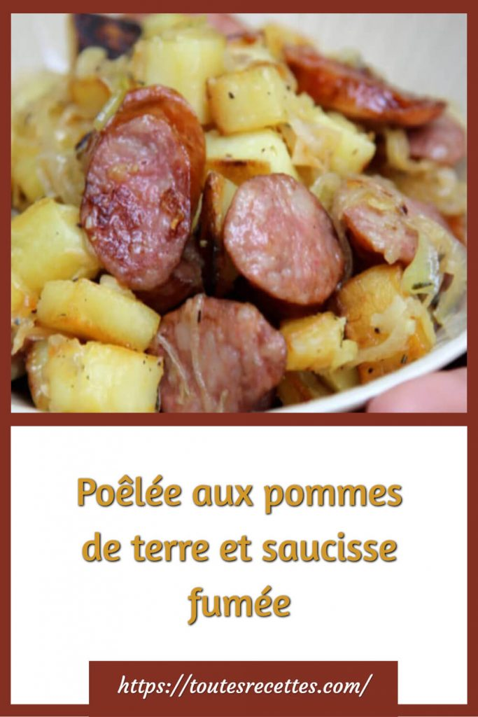 Comment préparer la Poêlée aux pommes de terre et saucisse fumée