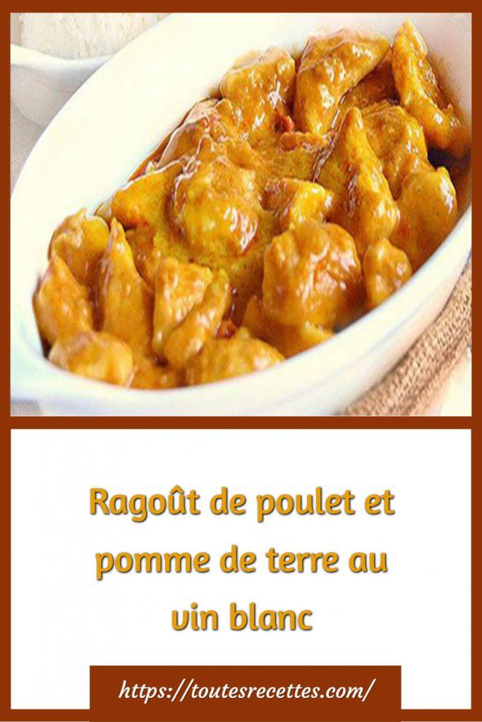 Comment préparer le Ragoût de poulet et pomme de terre au vin blanc