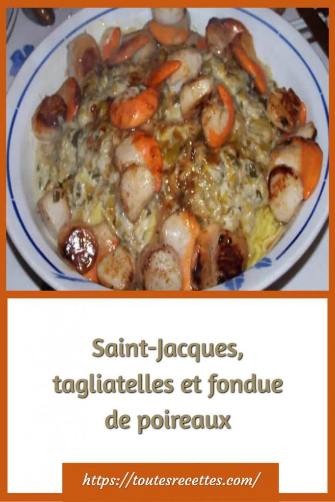 Comment préparer les Saint-Jacques, tagliatelles et fondue de poireaux