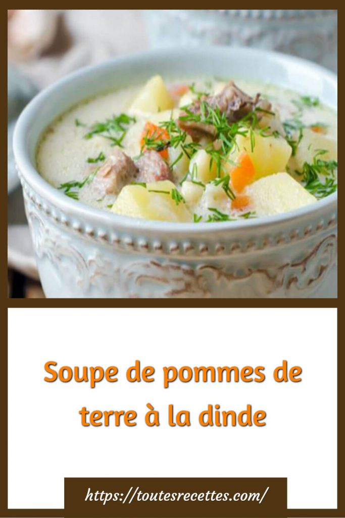 Comment préparer la Soupe de pommes de terre à la dinde