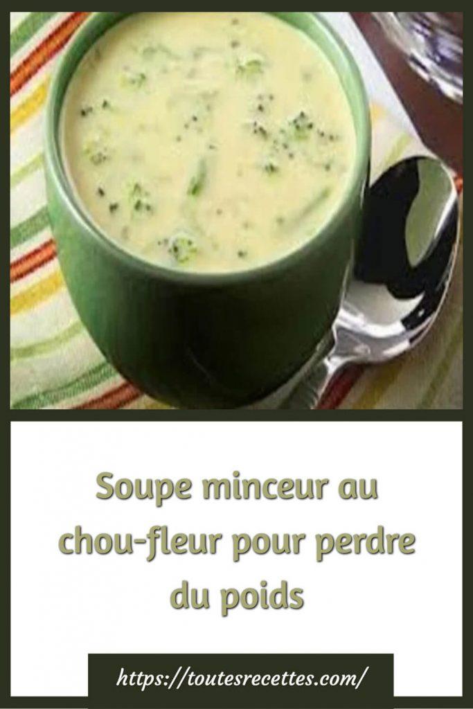 Comment préparer la soupe minceur au chou-fleur pour perdre du poids