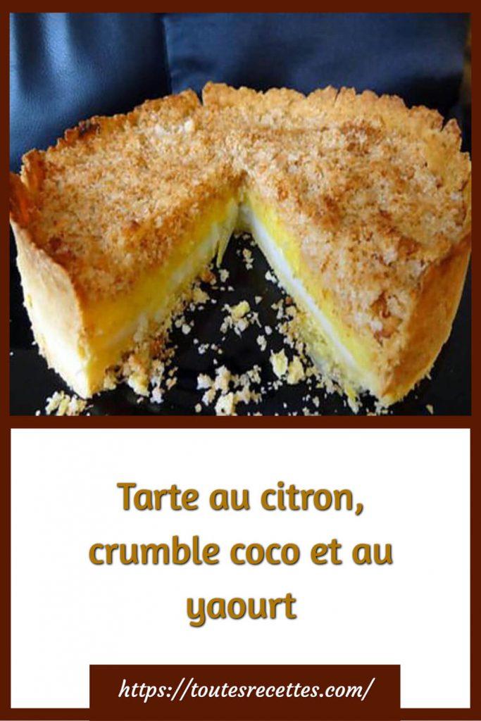 Comment préparer la Tarte au citron, crumble coco et au yaourt