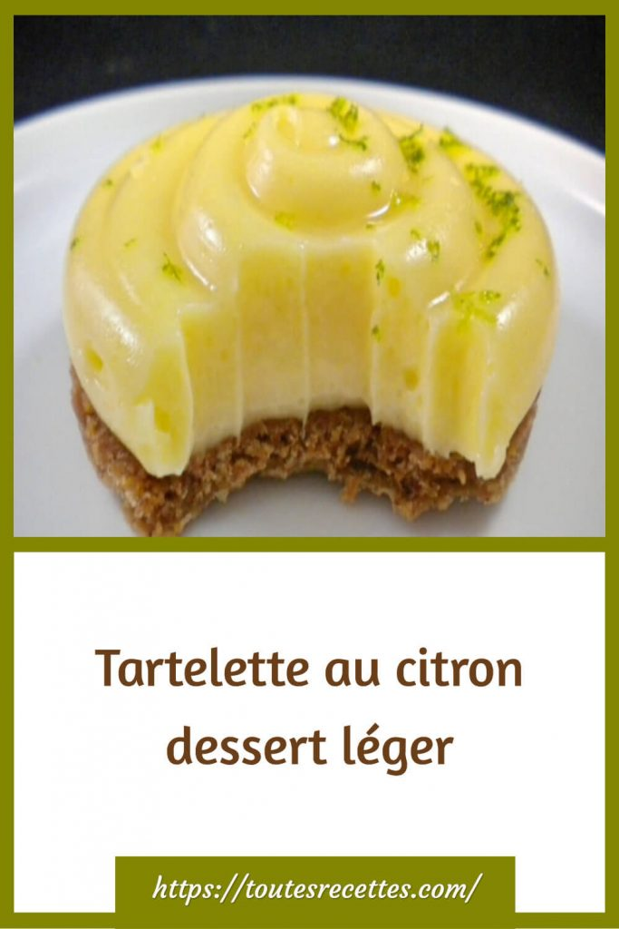 Comment préparer la Tartelette au citron dessert léger