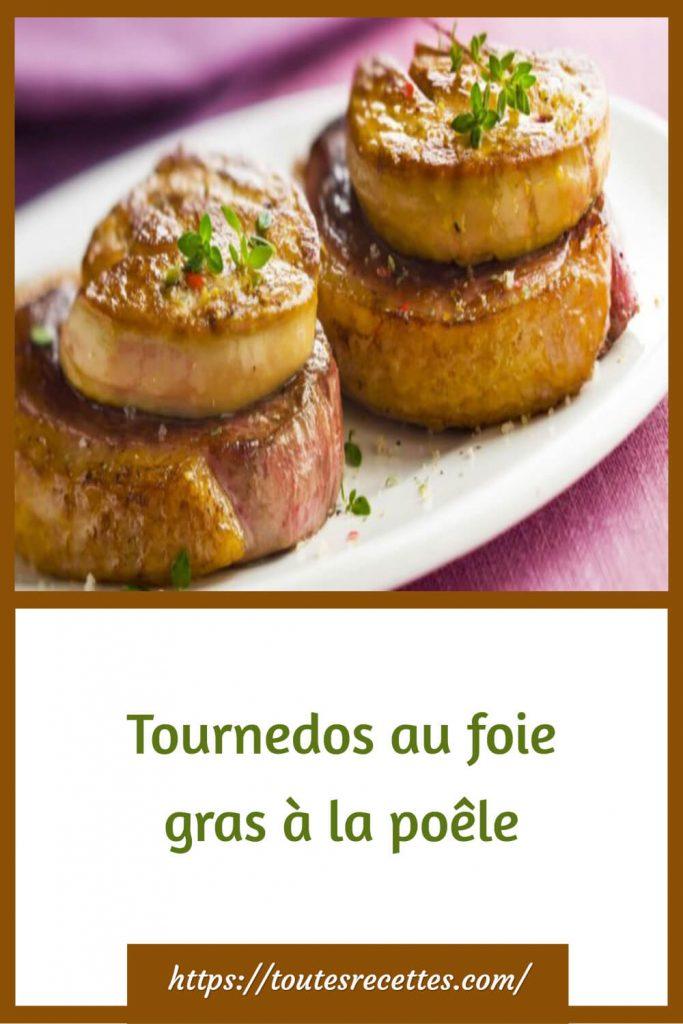 Comment préparer le Tournedos au foie gras à la poêle