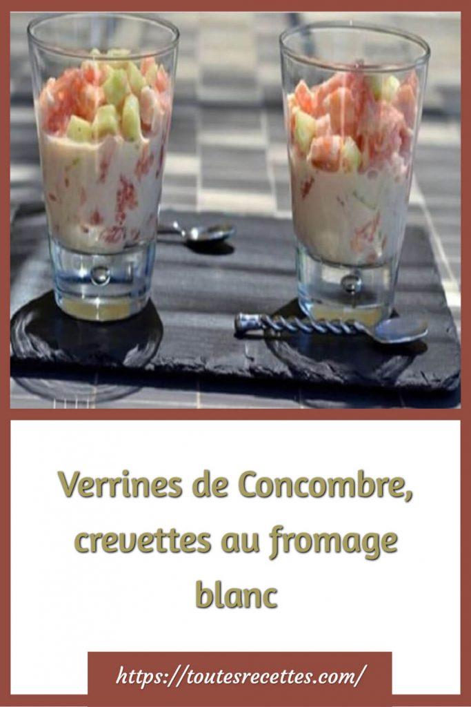 Comment préparer les Verrines de Concombre, crevettes au fromage blanc
