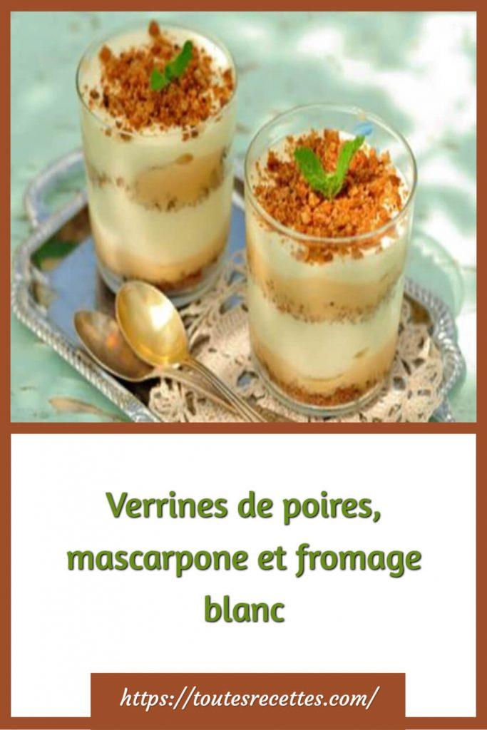 Comment préparer les Verrines de poires, mascarpone et fromage blanc