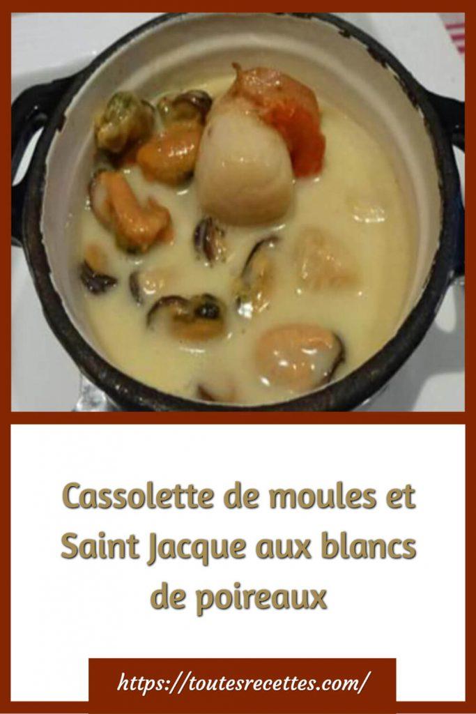 Comment préparer la Cassolette de moules et Saint Jacque aux blancs de poireaux