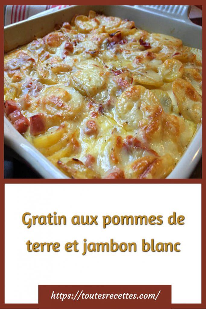 Comment préparer le Gratin aux pommes de terre et jambon blanc