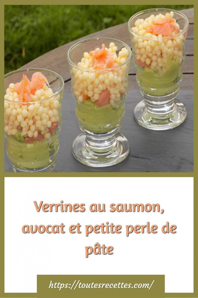Comment préparer les Verrines au saumon, avocat et petite perle de pâte