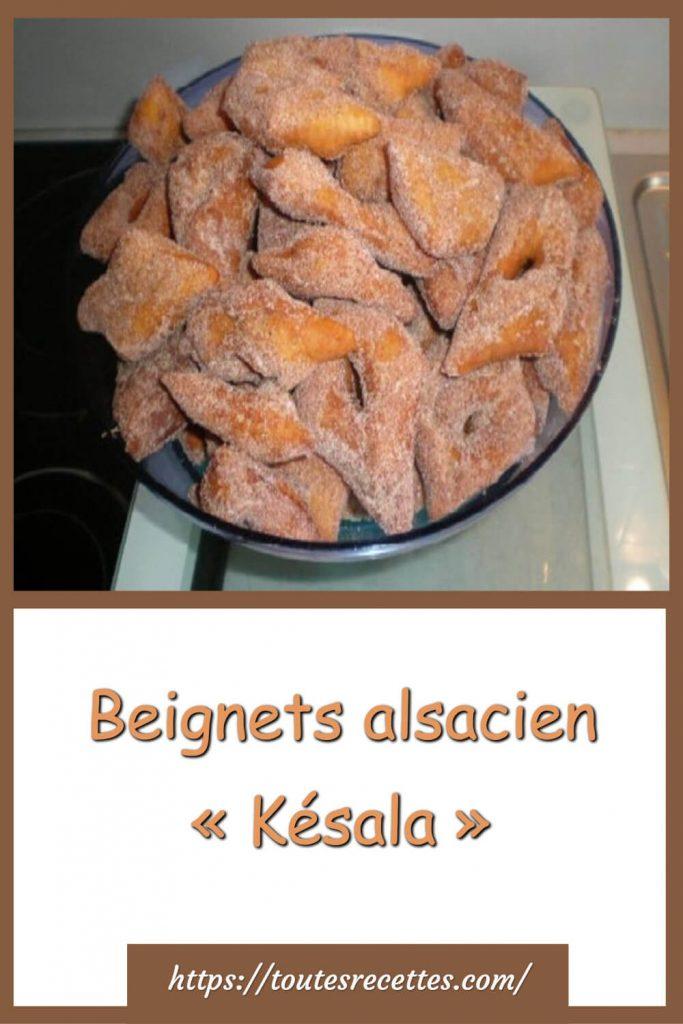Comment préparer les Beignets alsaciens « Késala »