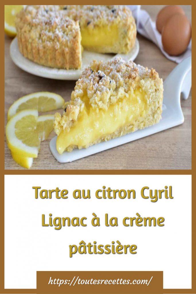 Comment faire la tarte au citron à la crème pâtissière Cyril Lignac
