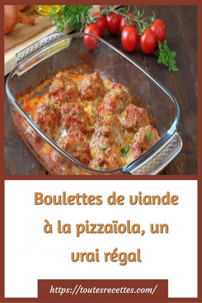 Comment préparer les boulettes de viande à la pizzaïola