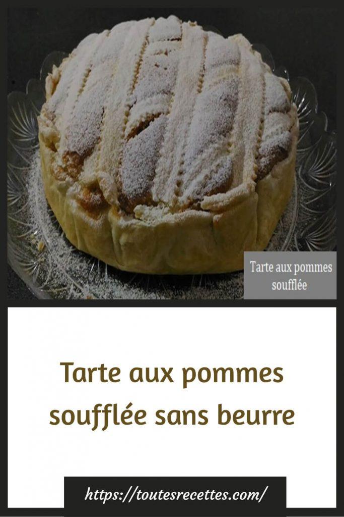 Comment préparer la Tarte aux pommes soufflée sans beurre