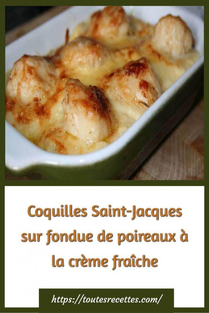 Comment préparer les coquilles Saint-Jacques sur fondue de poireaux à la crème fraîche
