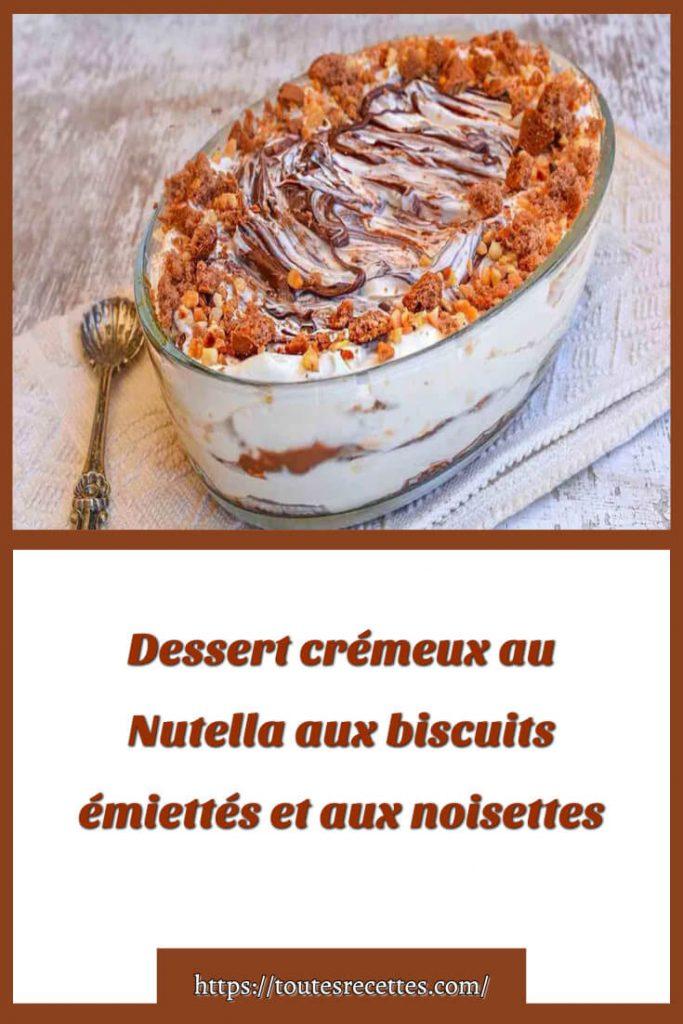 Comment préparer le dessert crémeux au Nutella aux biscuits émiettés et aux noisettes