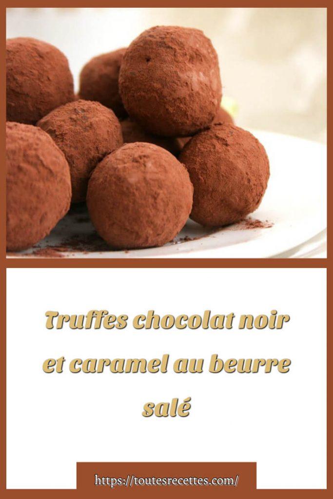 Comment préparer les Truffes chocolat noir et caramel au beurre salé