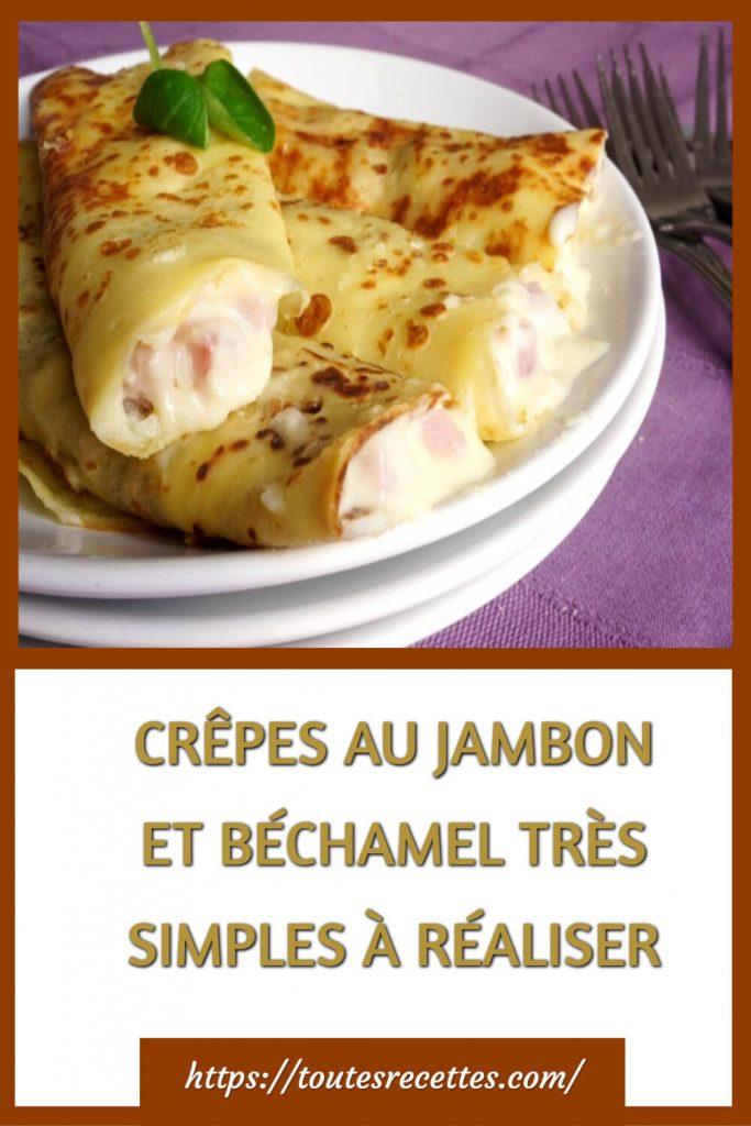 Comment préparer les Crêpes au jambon et béchamel