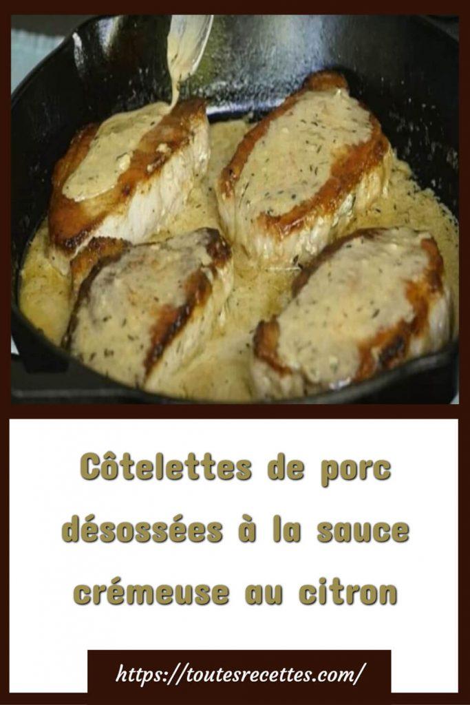 Comment préparer les côtelettes de porc désossées à la sauce crémeuse au citron