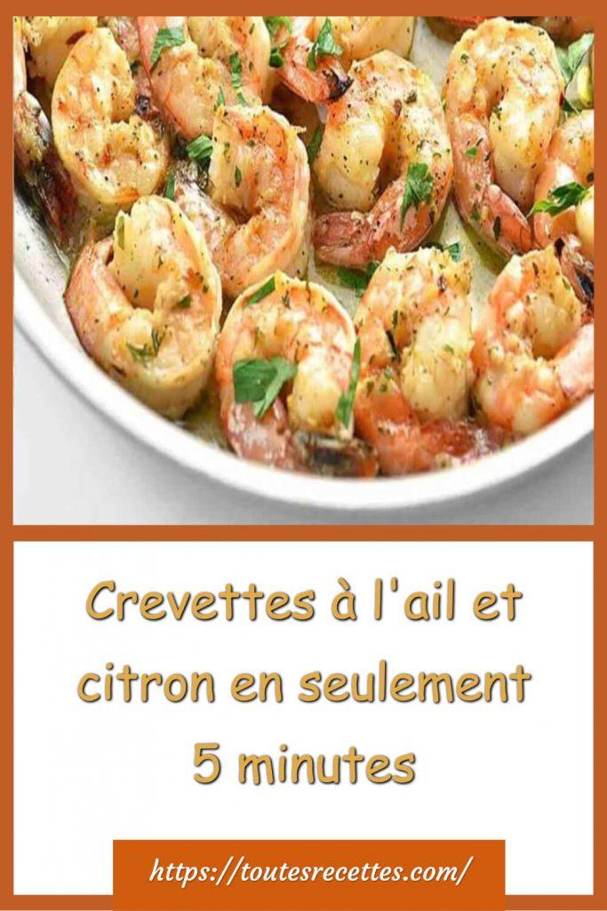 Comment préparer les Crevettes à l'ail et citron préparées en 5 minutes