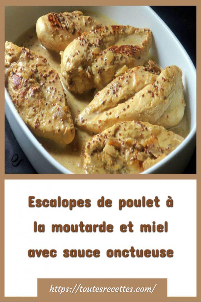 Comment préparer les Escalopes de poulet à la moutarde et miel avec sauce onctueuse