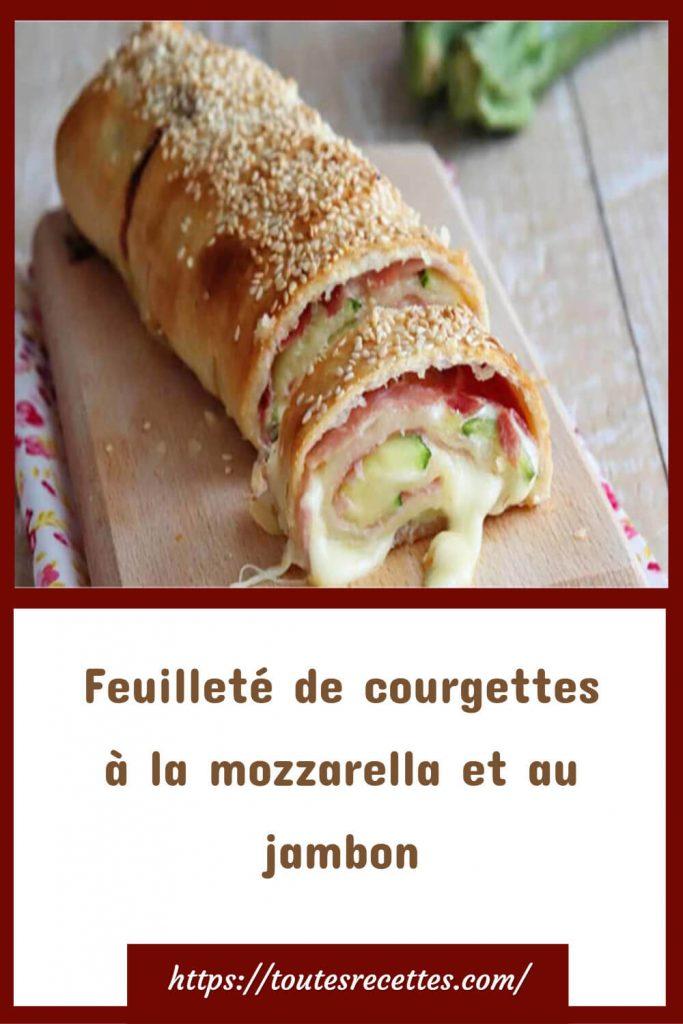Comment préparer le Feuilleté de courgettes à la mozzarella et au jambon