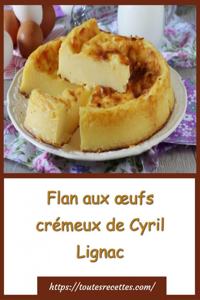 Comment préparer le Flan aux œufs crémeux de Cyril Lignac
