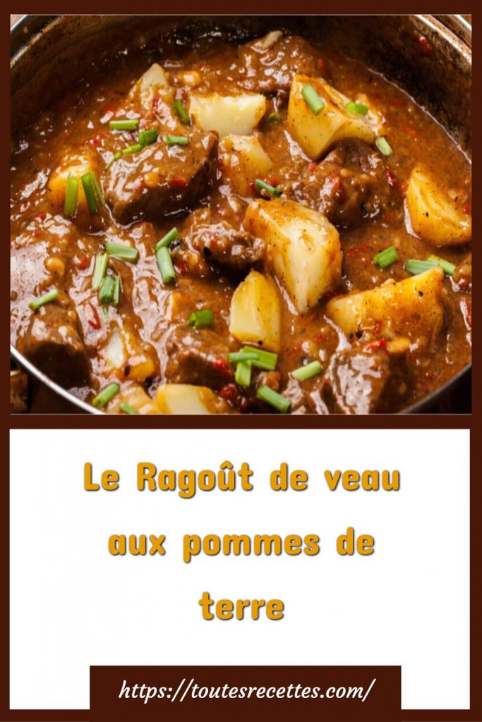Comment préparer le ragoût de veau avec des pommes de terre