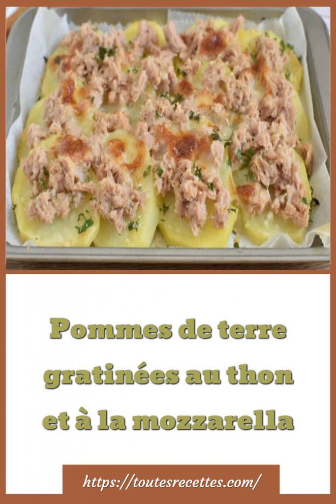 Comment préparer les pommes de terre gratinées au thon et à la mozzarella