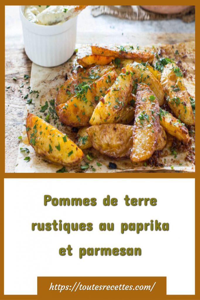 Comment préparer les pommes de terre rustiques au paprika et au parmesan