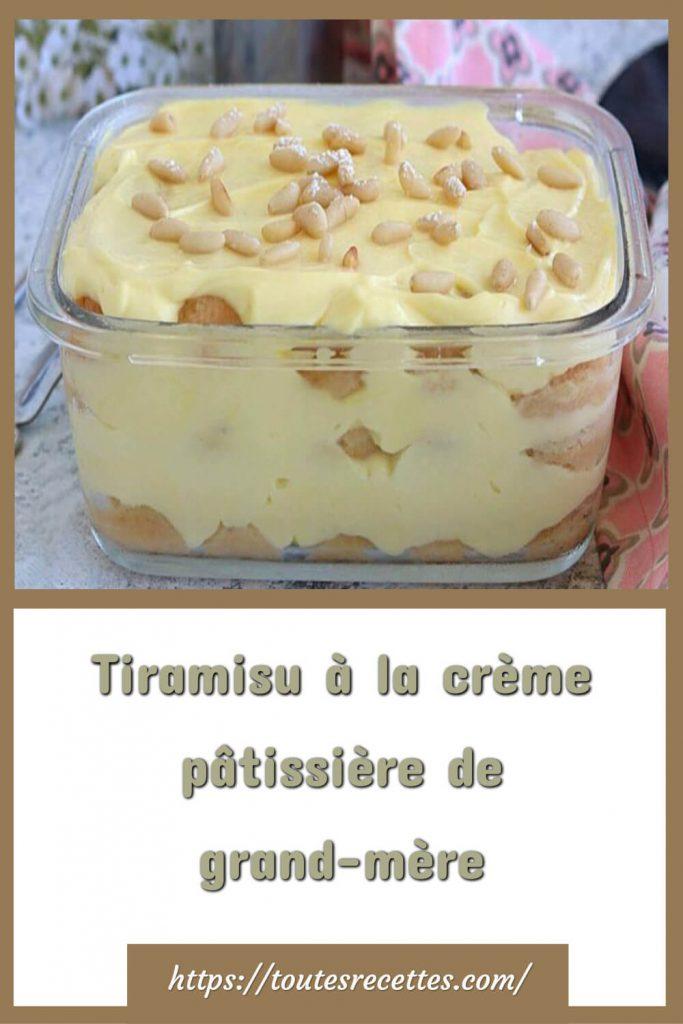 Comment préparer le Tiramisu à la crème pâtissière de grand-mère