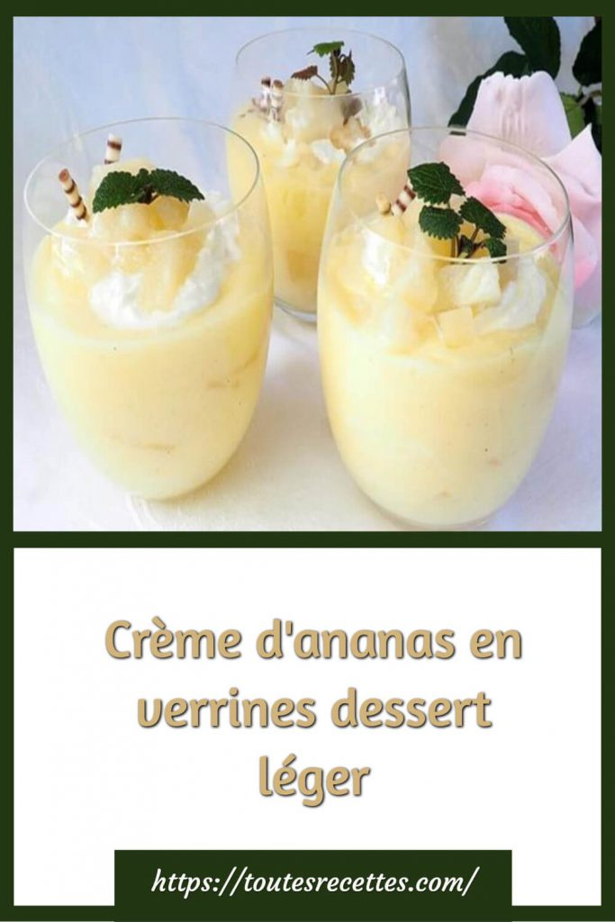 Comment préparer le Crème d'ananas en verrines