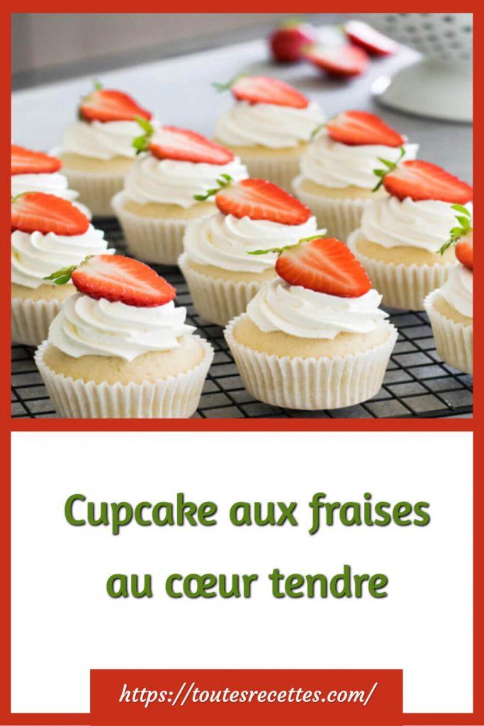 Comment préparer les Cupcake aux fraises au cœur tendre