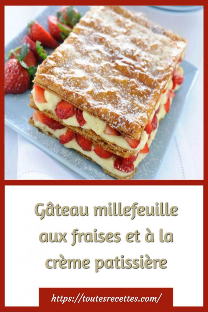 Comment préparer le Gâteau millefeuille aux fraises et à la crème pâtissière