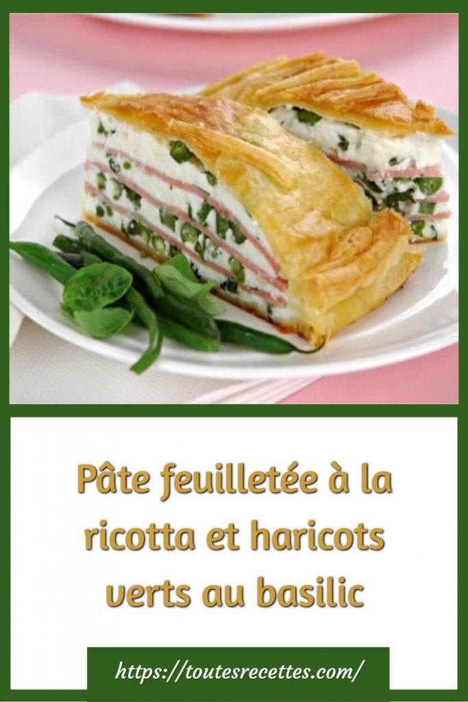 Comment préparer la Pâte feuilletée à la ricotta et haricots verts au basilic