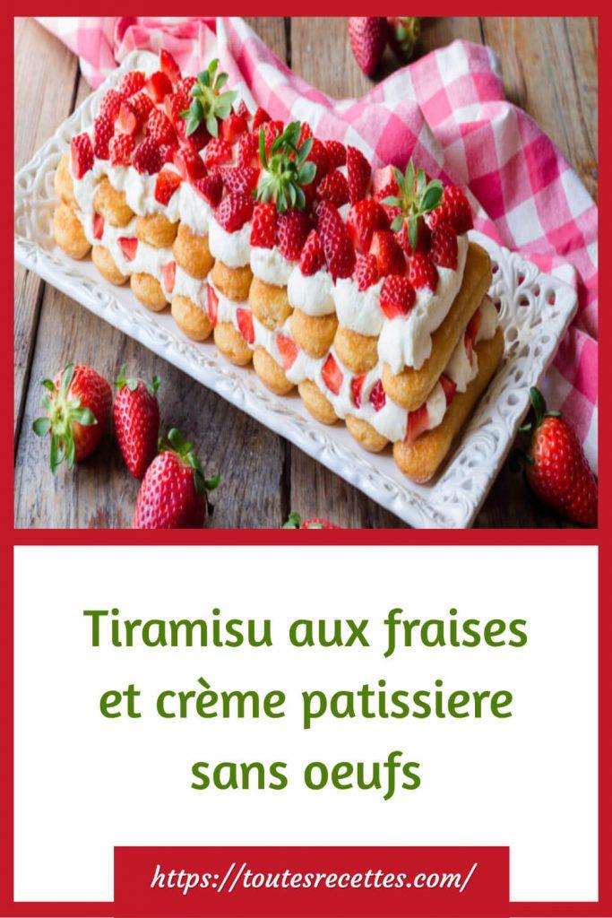 Comment préparer le Tiramisu aux fraises et crème pâtissière sans œufs