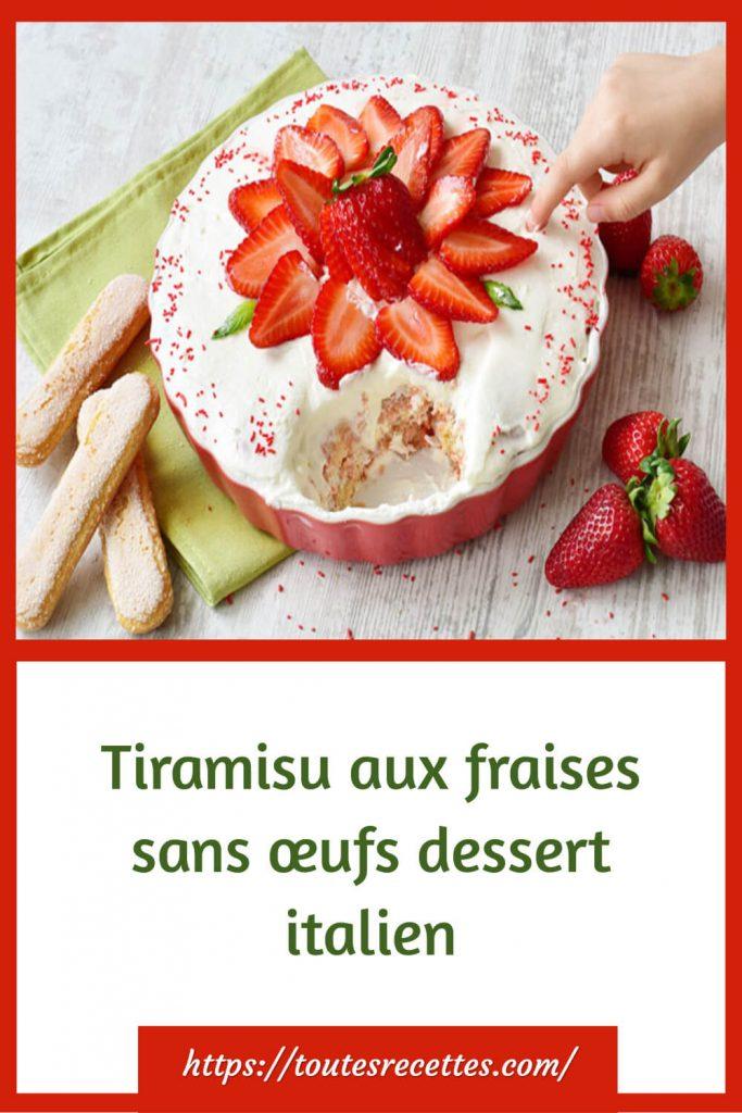 Comment préparer le tiramisu aux fraises sans œufs