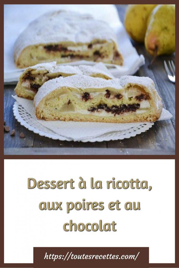 Comment préparer le Dessert à la ricotta, aux poires et au chocolat