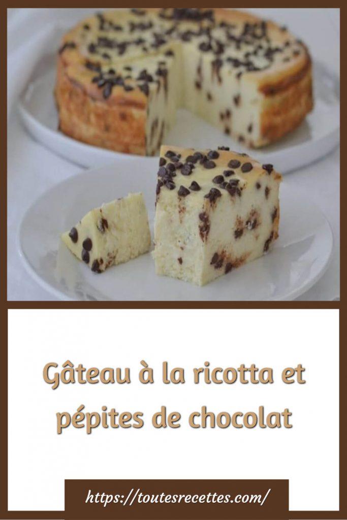 Comment préparer le Gâteau à la ricotta et pépites de chocolat